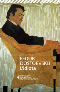 IDIOTA di DOSTOEVSKIJ FEDOR