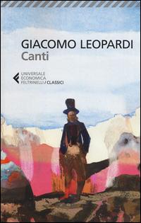 CANTI (LEOPARDI) di LEOPARDI GIACOMO