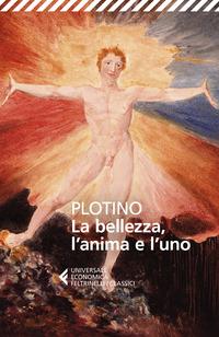 BELLEZZA L'ANIMA E L'UNO di PLOTINO