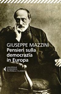 PENSIERI SULLA DEMOCRAZIA IN EUROPA di MAZZINI GIUSEPPE