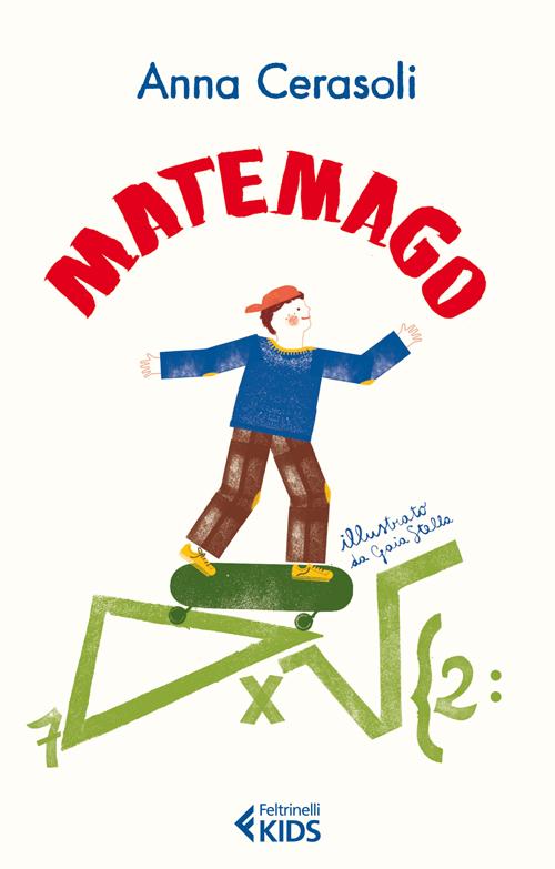 Matemago. Ediz. illustrata