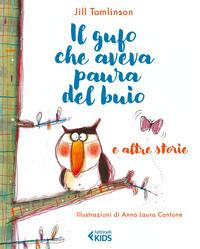 GUFO CHE AVEVA PAURA DEL BUIO E ALTRE STORIE di TOMLINSON J. - CANTONE A.L.