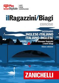 DIZIONARIO INGLESE ITALIANO INGLESE RAGAZZINI BIAGI CONCISE di RAGAZZINI G. - BIAGI A.