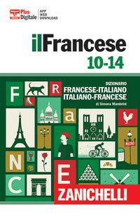 FRANCESE 10-14 - DIZIONARIO FRANCESE-ITALIANO ITALIANO-FRANCESE di MAMBRINI SIMONA