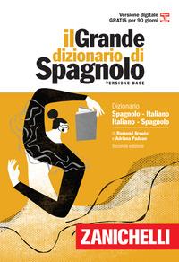 DIZIONARIO SPAGNOLO ITALIANO SPAGNOLO - IL GRADE DIZIONARIO di ARQUES R. - PADOAN A.