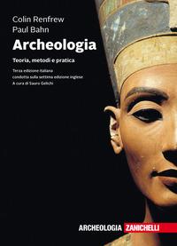 ARCHEOLOGIA - TEORIA METODI E PRATICA di RENFREW C. - BAHN P.