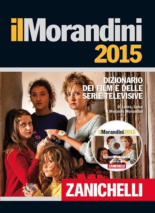 MORANDINI 2015. DIZIONARIO DEI FILM E DELLE SERIE TELEVISIVE. CON DVD-ROM. CON AGGIORNAMENTO ONLINE (IL) - 9788808935243