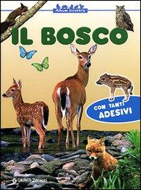 BOSCO. CON STICKERS. EDIZ. ILLUSTRATA (IL) - 9788809050907