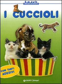 CUCCIOLI. CON STICKERS. EDIZ. ILLUSTRATA (I) - 9788809062696