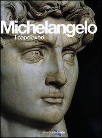 MICHELANGELO I CAPOLAVORI