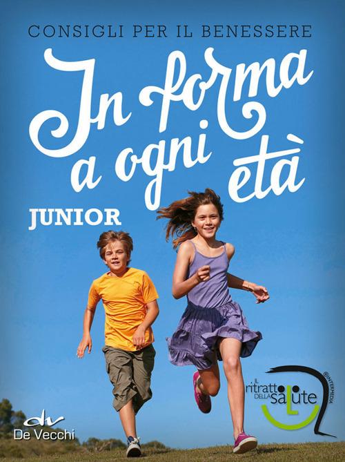 IN FORMA A OGNI ETÀ. JUNIOR - 9788809789630
