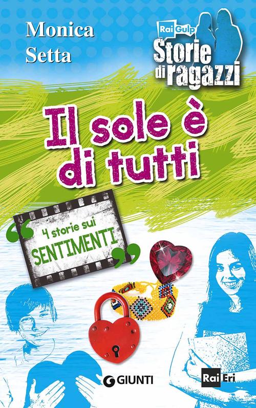 SOLE È DI TUTTI. 4 STORIE SUI SENTIMENTI (IL) - 9788809795402