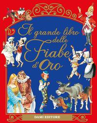 GRANDE LIBRO DELLE FIABE D'ORO