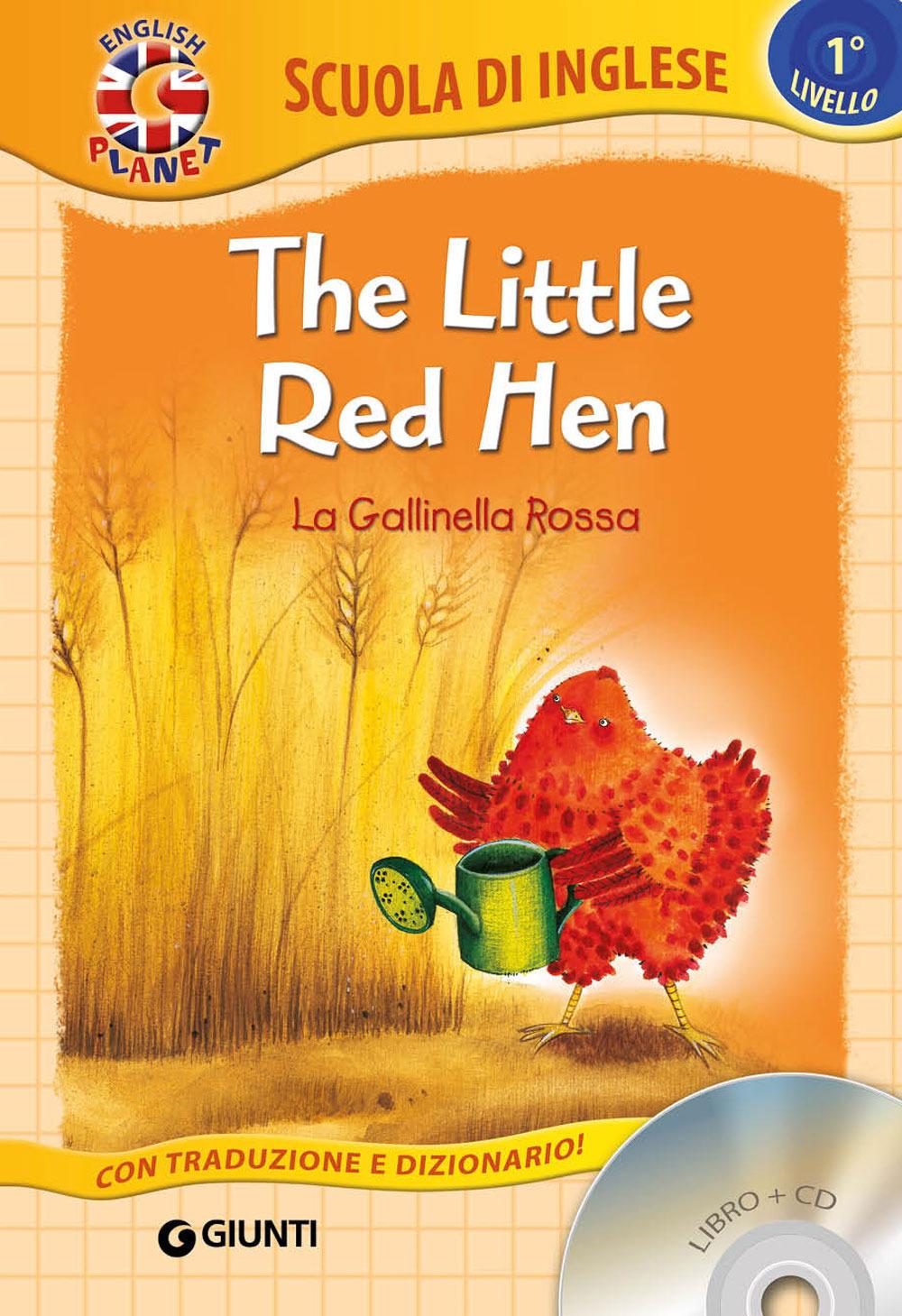 The little red hen-La gallinella rossa. Ediz. bilingue. Con CD Audio