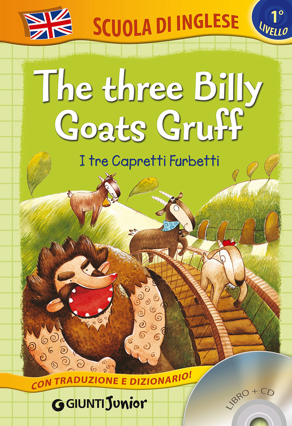 THREE BILLY GOATS GRUFF-I TRE CAPRETTI FURBETTI. EDIZ. BILINGUE. CON CD AUDIO (THE) - 9788809818248