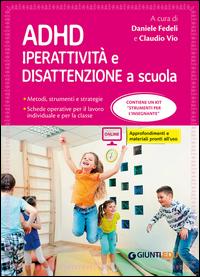 ADHD IPERATTIVITA' E DISATTENZIONE A SCUOLA di FEDELI D. - VIO C.
