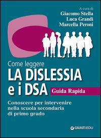 COME LEGGERE LA DISLESSIA E I DSA. GUIDA RAPIDA. CONOSCERE PER INTERVENIRE NELLA SCUOLA...