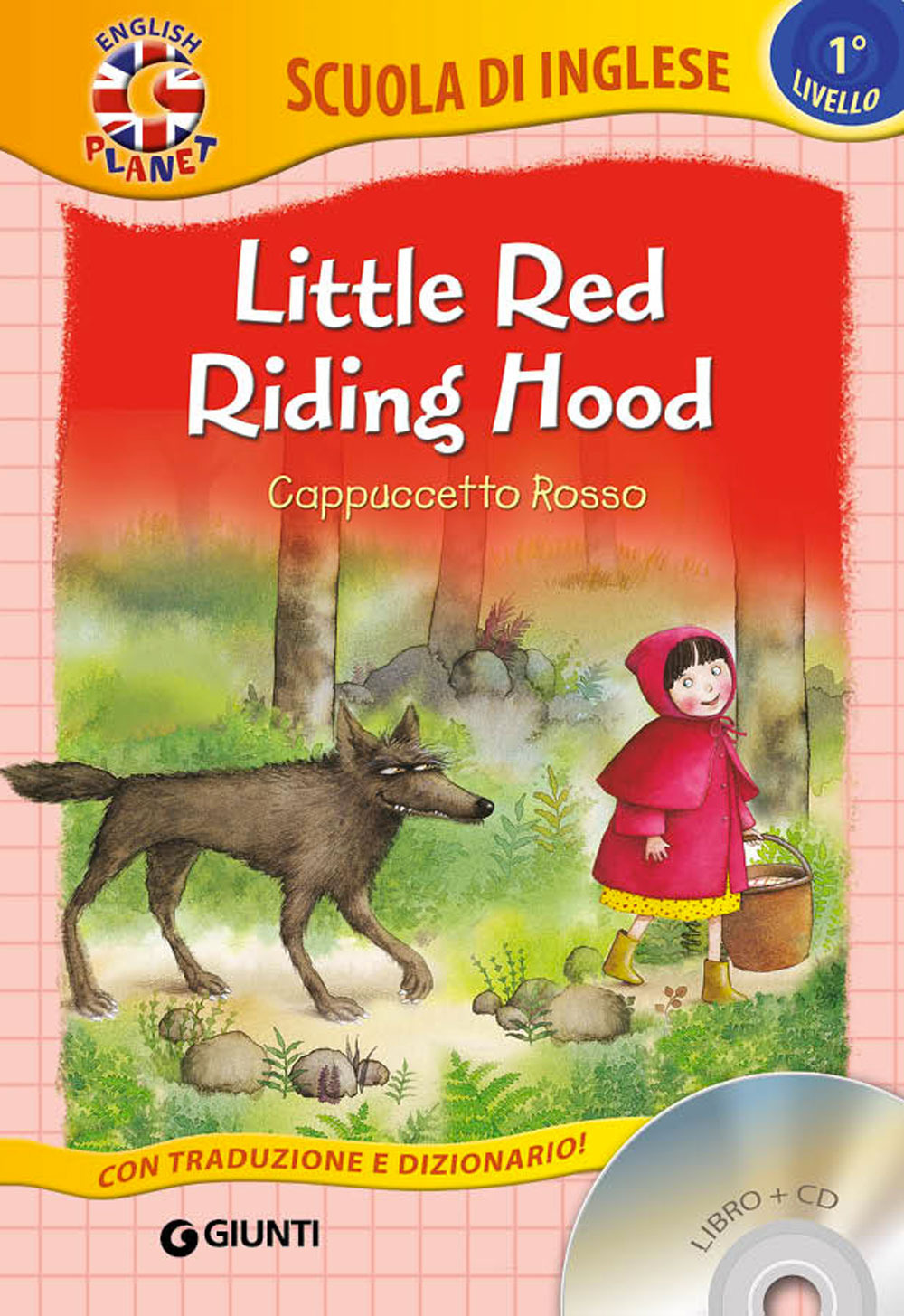 LITTLE RED RIDING HOOD-CAPPUCCETTO ROSSO. CON CD AUDIO - Ballarin G. (cur.) - 9788809829497
