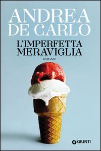 IMPERFETTA MERAVIGLIA di DE CARLO ANDREA