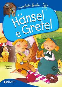 HANSEL E GRETEL - MORBIDE FIABE di FRATELLI GRIMM