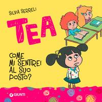 TEA - COME MI SENTIREI AL SUO POSTO ? di SERRELI SILVIA
