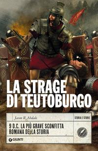 STRAGE DI TEUTOBURGO - 9 D.C. LA PIU' GRAVE SCONFITTA ROMANA DELLA STORIA di ABDALE...