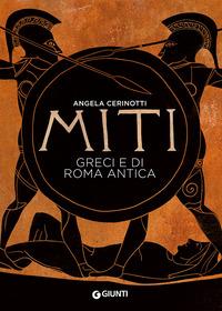 MITI GRECI E DI ROMA ANTICA di CERINOTTI ANGELA