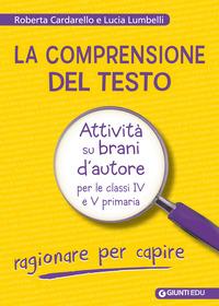 COMPRENSIONE DEL TESTO - RAGIONARE PER CAPIRE di CARDARELLO R. - LUMBELLI L.