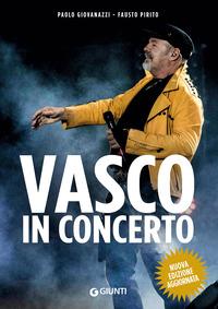 VASCO IN CONCERTO di GIOVANAZZI P. - PIRITO F.