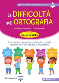 DIFFICOLTA' NELL'ORTOGRAFIA di SILIPRANDI E. - GORRIERI C.