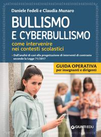 BULLISMO E CYBERBULLISMO - COME INTERVENIRE NEI CONTESTI SCOLASTICI di FEDELI D. -...