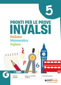 PRONTI PER LE PROVE INVALSI. ITALIANO MATEMATICA INGLESE. di BOTTONE-ZANER