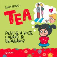 TEA - PERCHE' A VOLTE I GRANDI SI SEPARANO ? di SERRELI SILVIA