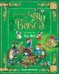 GRANDE LIBRO DEL BOSCO di WOLF TONY