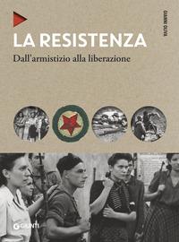 RESISTENZA - DALL'ARMISTIZO ALLA LIBERAZIONE di OLIVA GIANNI