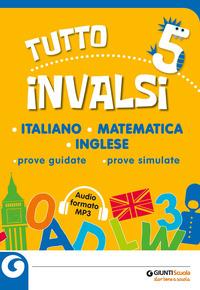 TUTTOINVALSI 5 ITALIANO MATEMATICA INGLESE