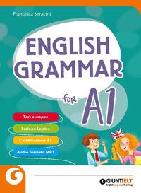 ENGLISH GRAMMAR FOR A1 di SERACINI FRANCESCA