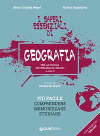 SAPERI ESSENZIALI DI GEOGRAFIA - PER LA SCUOLA SECONDARIA DI I GRADO di NEGRI SILVIA...