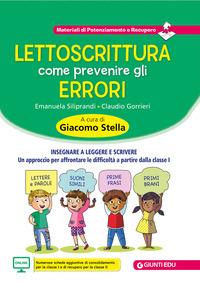 LETTOSCRITTURA COME PREVENIRE GLI ERRORI di SILIPRANDI E. - GORRIERI C.