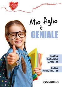 MIO FIGLIO E' GENIALE di ZANETTI M.A. - TAMBURNOTTI E.
