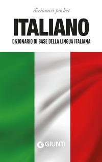 ITALIANO - DIZIONARIO DI BASE DELLA LINGUA ITALIANA