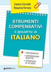 STRUMENTI COMPENSATIVI - IL QUADERNO DI ITALIANO di CORNOLDI C. - FERRARA R.
