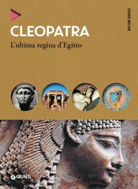 CLEOPATRA - L'ULTIMA REGINA D'EGITTO di MELANI CHIARA