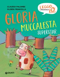 GLORIA MUCCALESTA SUPERSTAR - LEGGO IN MAIUSCOLO IO di PALOMBI C. - FRANCELLA G.