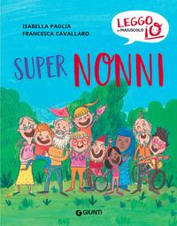 SUPER NONNI di PAGLIA ISABELLA CAVALLARO FRAN