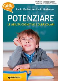 POTENZIARE LE ABILITA' COGNITIVE E CURRICOLARI di MODERATO P. - MODERATO L.