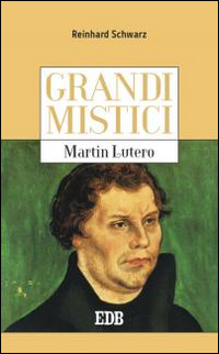 MARTIN LUTERO. GRANDI MISTICI - 9788810515075