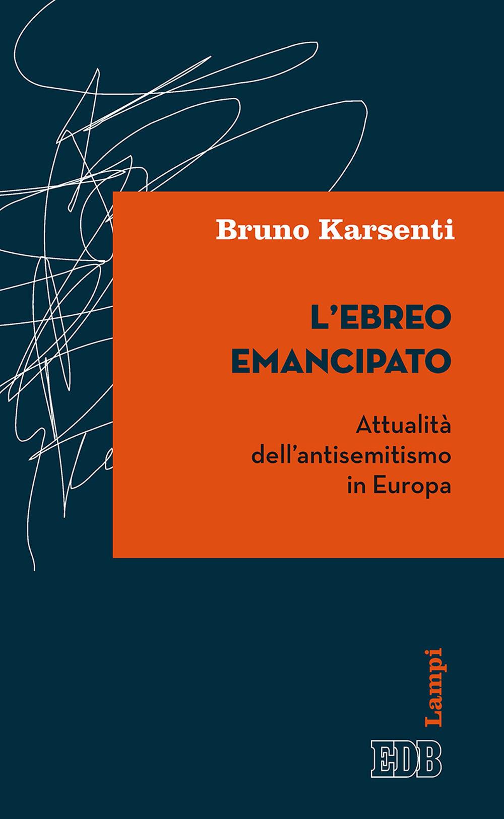 L'ebreo emancipato. Attualità dell'antisemitismo in Europa