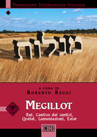 Megillot. Rut, Cantico dei cantici, Qoèlet, Lamentazioni, Ester. Versione interlineare in italiano. Ediz. bilingue