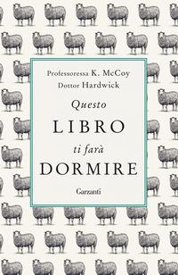 QUESTO LIBRO TI FARA' DORMIRE di MCCOY K. - HARDWICK DOTT.